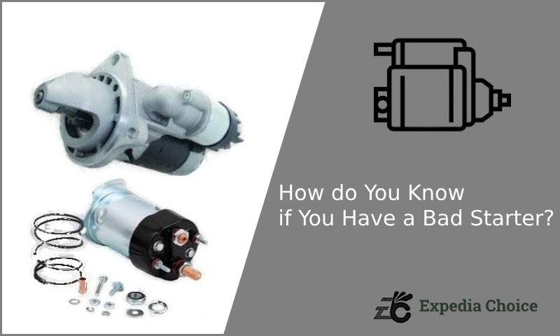 How do You Know if You Have a Bad Starter