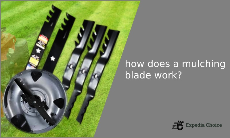 how does a mulching blade work