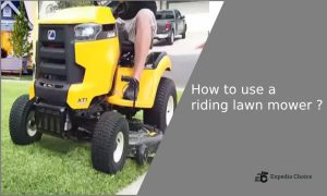 How to use a riding lawn mower